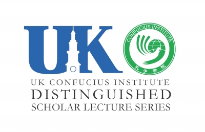 UK Confucius Institute Distinguished Scholar Lecture Series